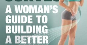 Strong Curves Review: A Must-Have Reference Guide for Glute Building