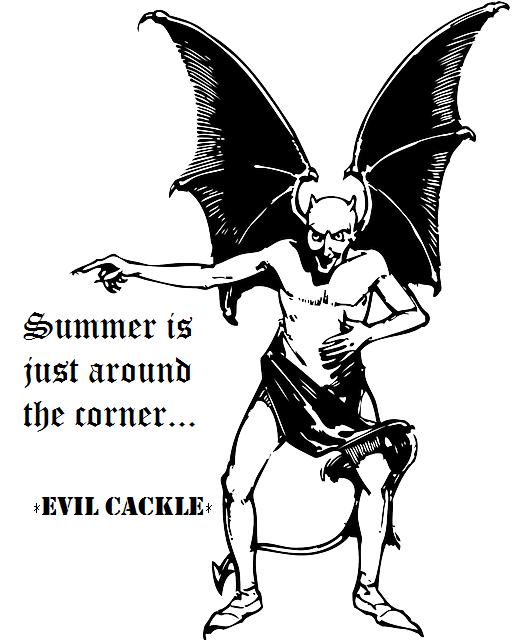 summer is just around the corner
