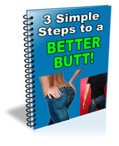 Simple steps to a better butt